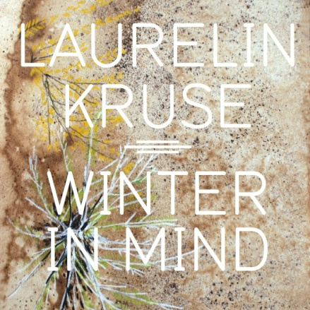 Laurelin Kruse - Winter in Mind
