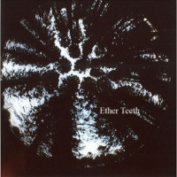 Ether Teeth Cerebral Forrest