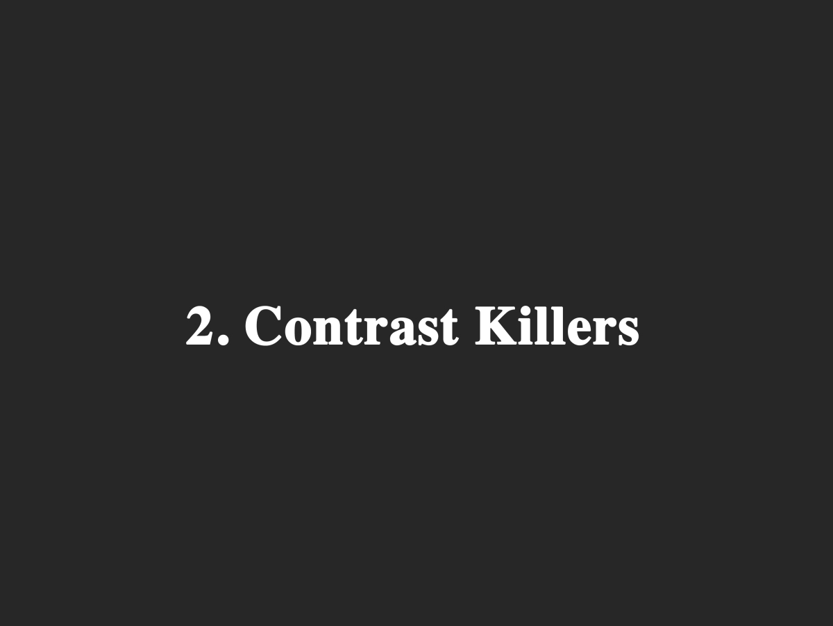 Contrast Killers